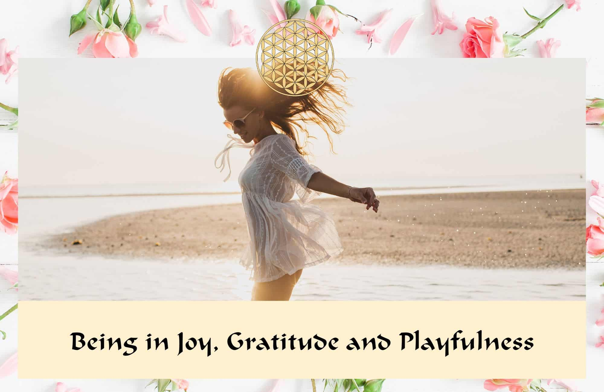 Being in joy, gratitude, and playfulness
