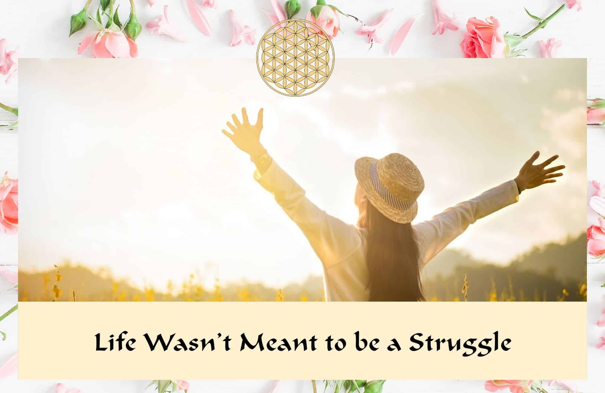 Life wasn't meant to be a struggle - Flower Essences & Remedies - Flowers for Healing