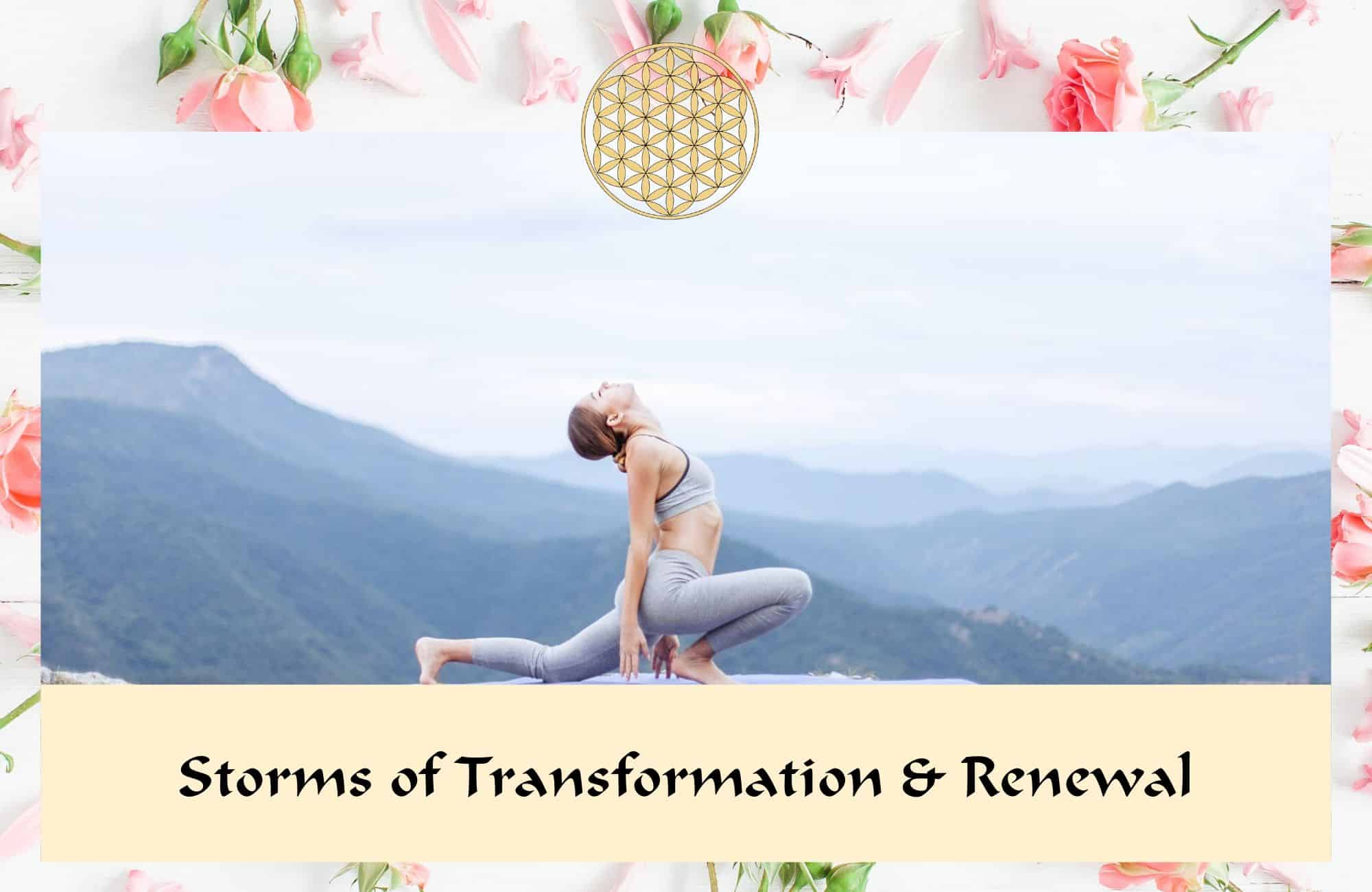 Storms of Transformation & Renewal -